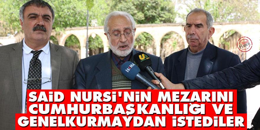Said Nursi'nin mezarını Cumhurbaşkanlığı ve Genelkurmaydan istediler