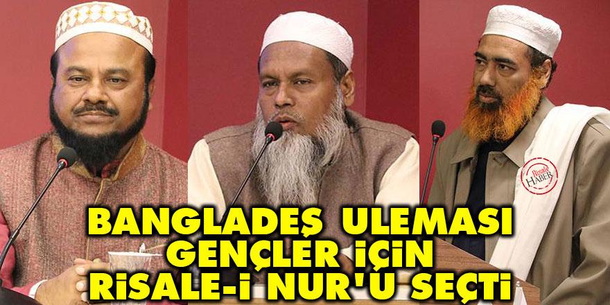 Bangladeş Uleması gençler için Risale-i Nur'u seçti