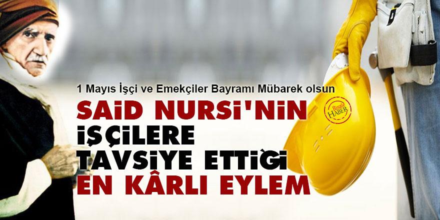 Said Nursi'nin işçilere tavsiye ettiği en kârlı eylem