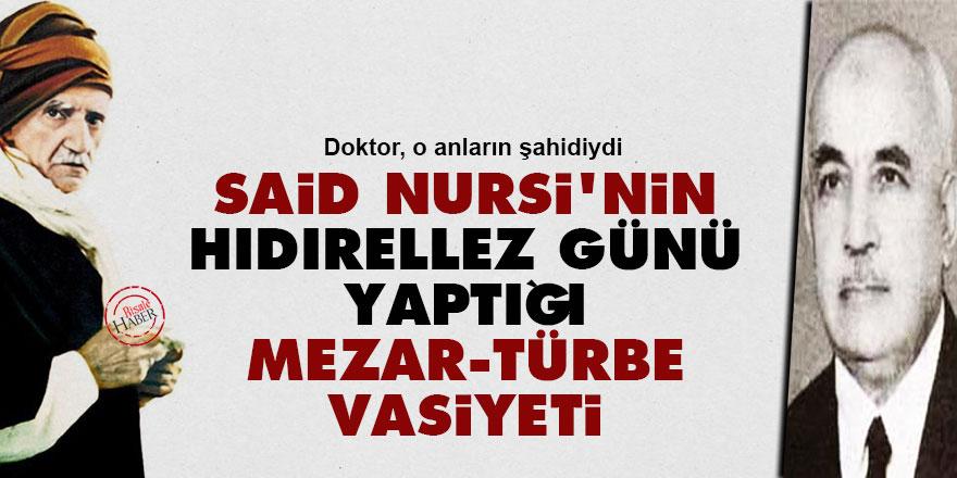 Said Nursi'nin Hıdırellez günü yaptığı mezar, türbe vasiyeti