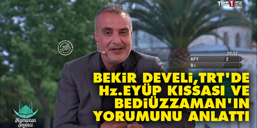 Bekir Develi, TRT'de Hz. Eyüp kıssası ve Bediüzzaman'ın yorumunu anlattı