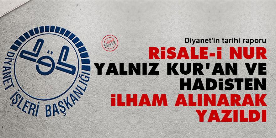 Diyanet'in tarihi raporu: Risale-i Nur yalnız Kur'an ve Hadisten ilham alınarak yazıldı