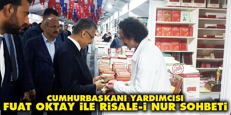 Cumhurbaşkanı Yardımcısı Fuat Oktay ile Risale-i Nur sohbeti