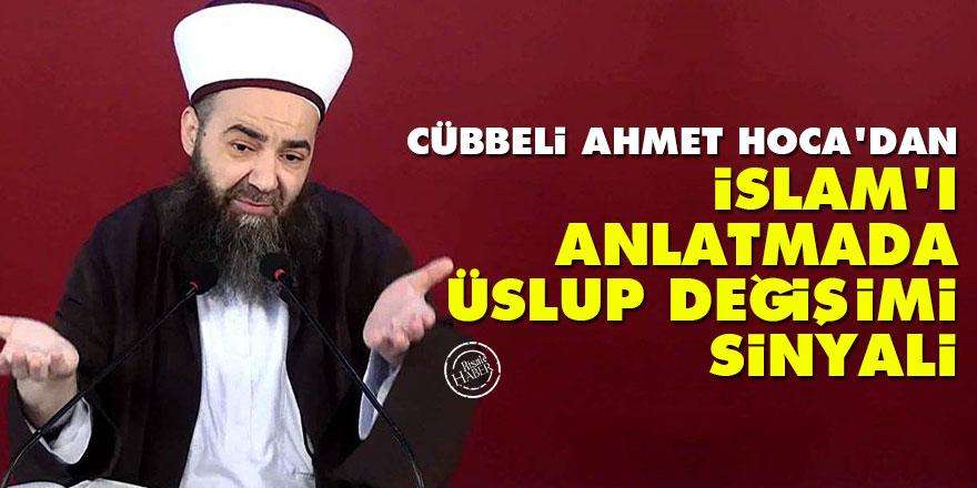Cübbeli Ahmet Hoca'dan İslam'ı anlatmada üslup değişimi sinyali