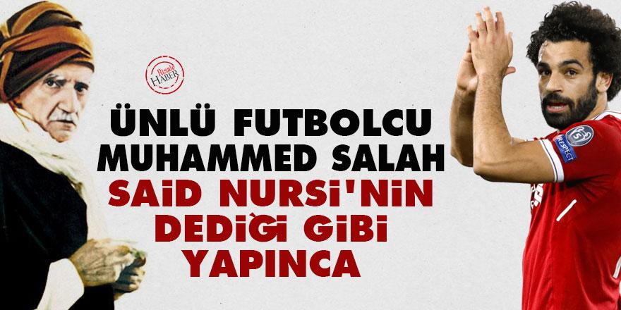 Ünlü futbolcu Salah, Said Nursi'nin dediği gibi yapınca