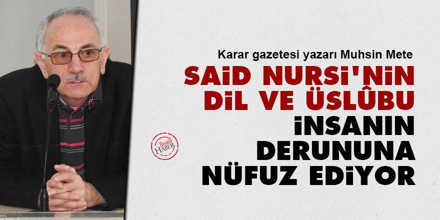 Said Nursi'nin dil ve üslûbu insanın derununa nüfuz ediyor
