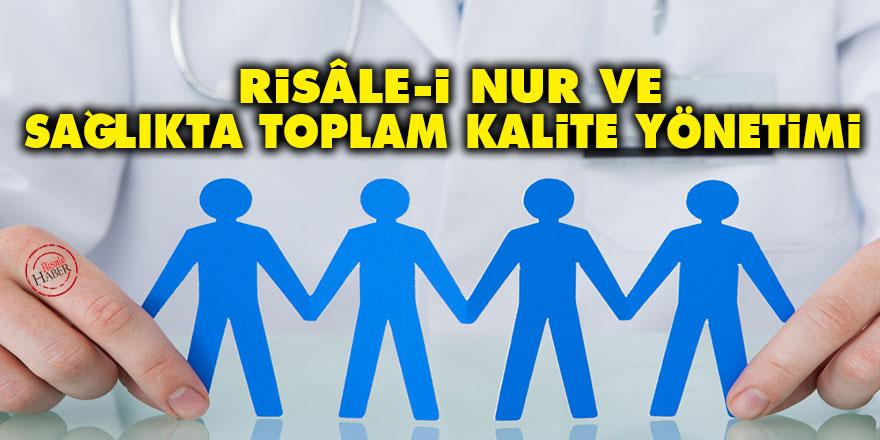 Risâle-i Nur ve Sağlıkta Toplam Kalite Yönetimi