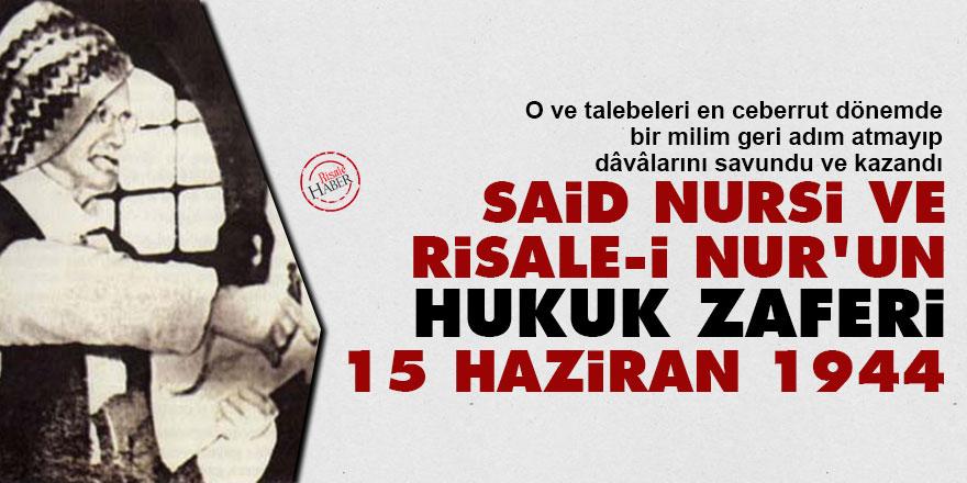 Said Nursi ve Risale-i Nur'un hukuk zaferi: 15 Haziran 1944