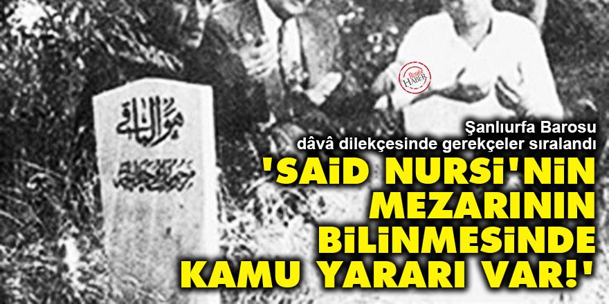 Şanlıurfa Barosu: Said Nursi'nin mezarının bilinmesinde kamu yararı var!
