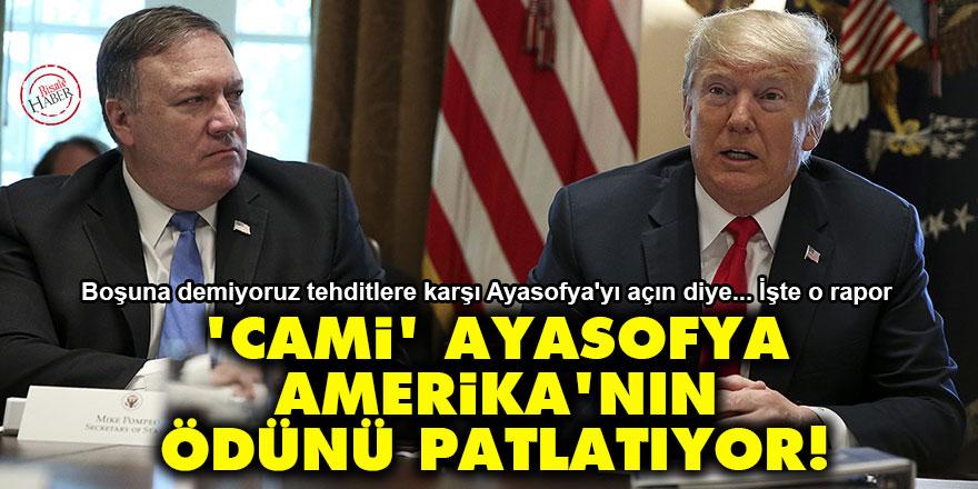Ayasofya'nın cami olma ihtimali Amerika'nın ödünü patlatıyor!
