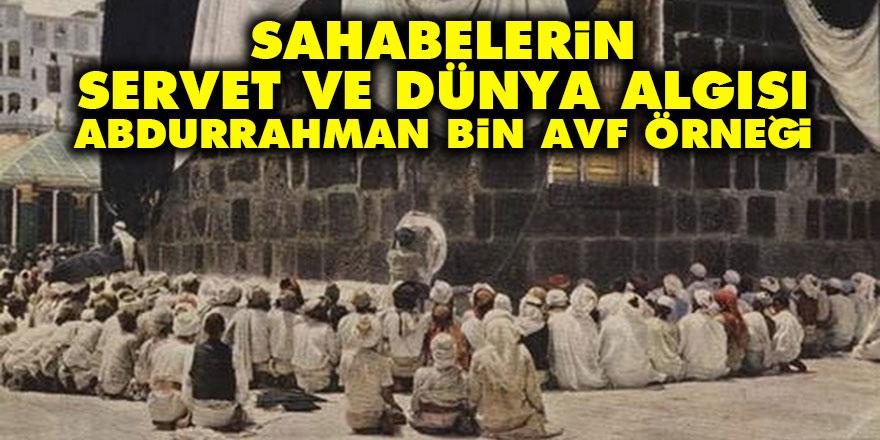 Sahabelerin Servet ve Dünya Algısı: Abdurrahman bin Avf Örneği