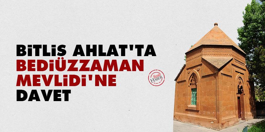 Bitlis Ahlat'ta Bediüzzaman Mevlidi'ne davet