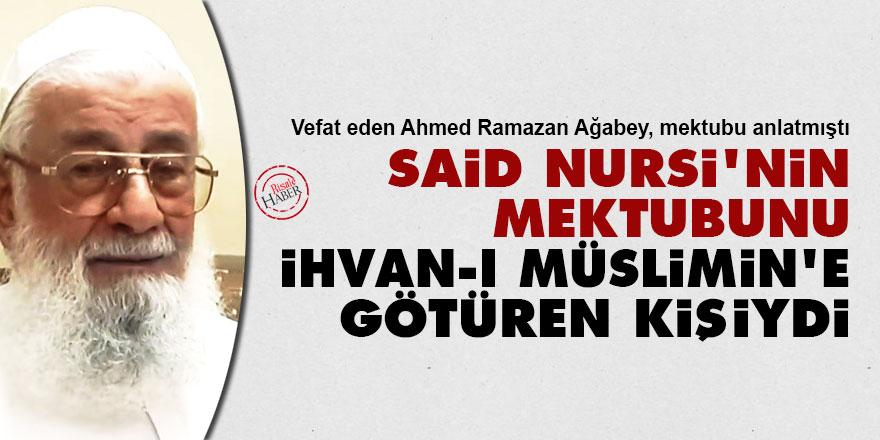 Said Nursi'nin mektubunu İhvan-ı Müslimin'e götüren kişiydi