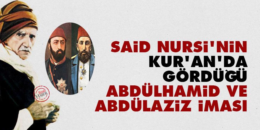 Said Nursi'nin Kur'an'da gördüğü Abdülhamid ve Abdülaziz iması