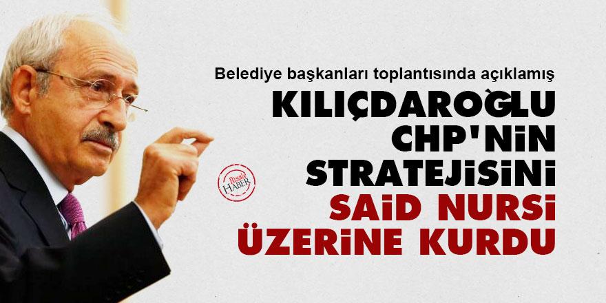 Kılıçdaroğlu, CHP'nin stratejisini Said Nursi üzerine kurdu