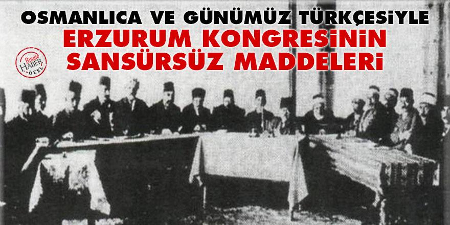 Osmanlıca ve günümüz Türkçesiyle Erzurum Kongresinin sansürsüz maddeleri