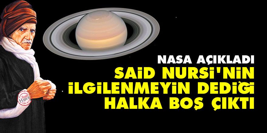 NASA açıkladı, Said Nursi'nin ilgilenmeyin dediği halka boş çıktı
