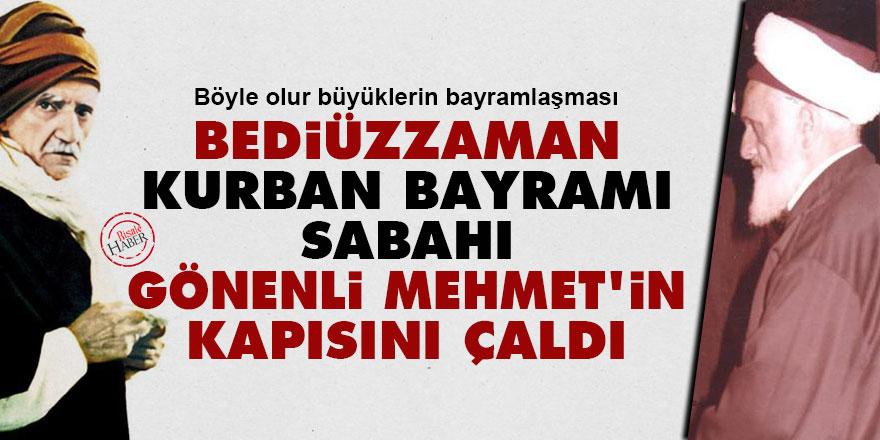 Bediüzzaman, Kurban Bayramı sabahı Gönenli Mehmet'in kapısını çaldı