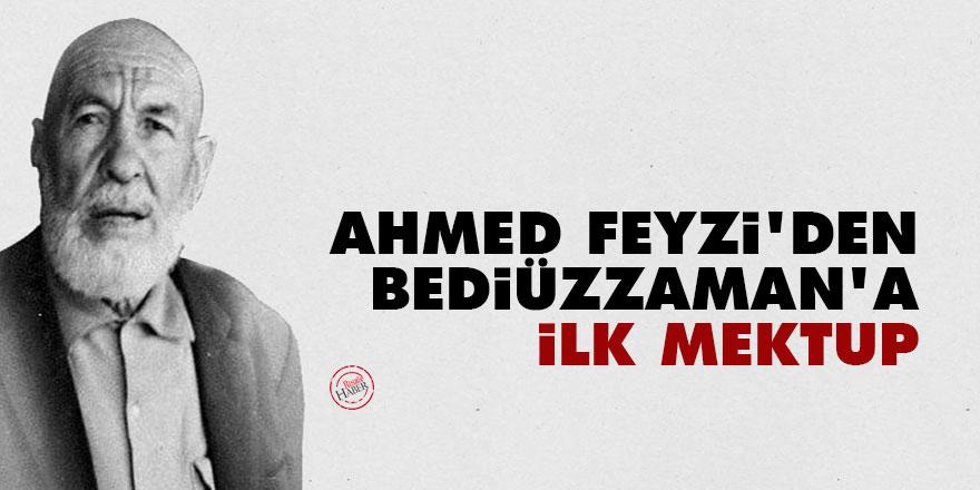 Ahmed Feyzi'den Bediüzzaman'a ilk mektup