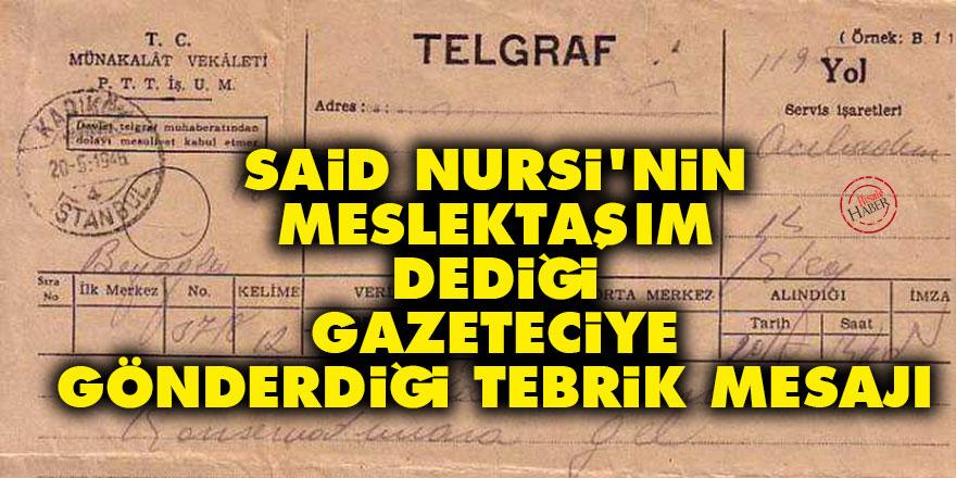 Said Nursi'nin 'meslektaşım' dediği gazeteciye gönderdiği tebrik mesajı