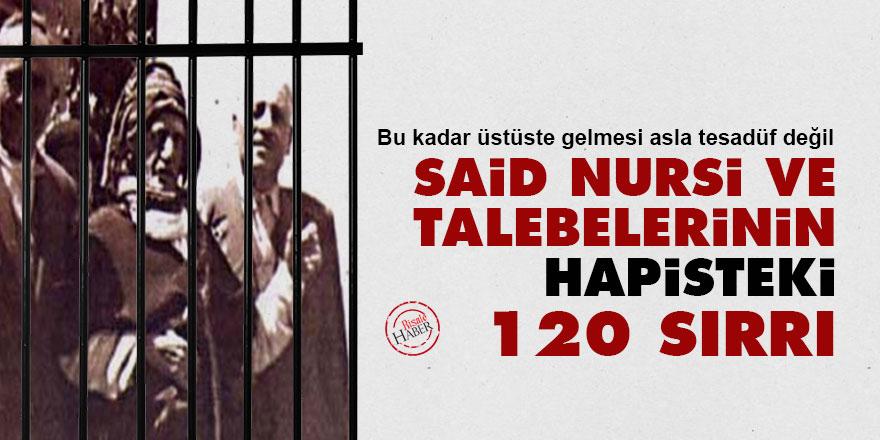 Said Nursi ve talebelerinin hapisteki 120 sırrı