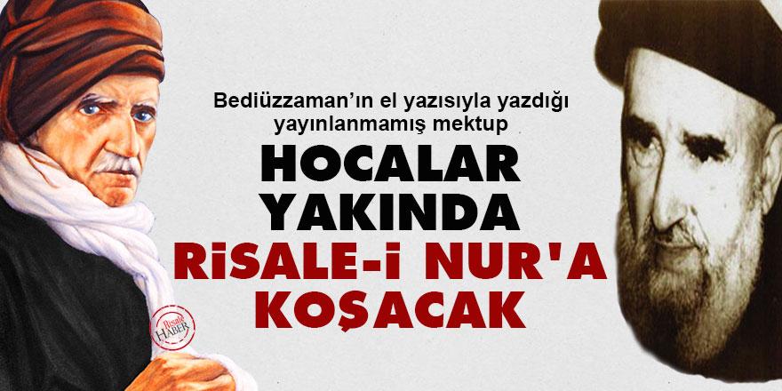 Bediüzzaman'dan Hulusi beye: Hocalar yakında Risale-i Nur'a koşacak