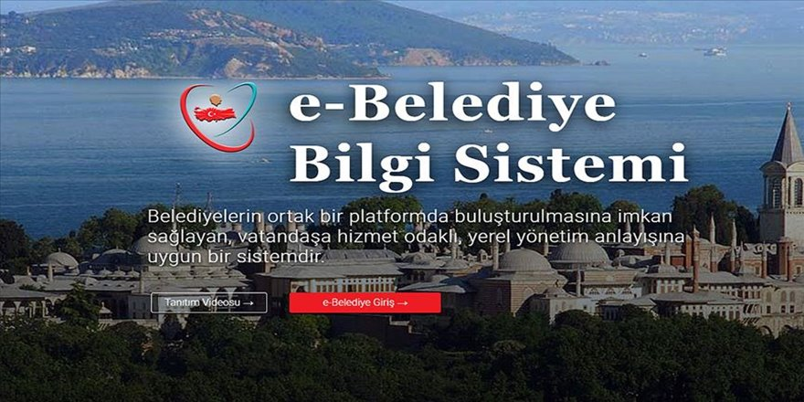 e-Belediye Bilgi Sistemi ile yıllık 3 milyar lira tasarruf sağlanacak