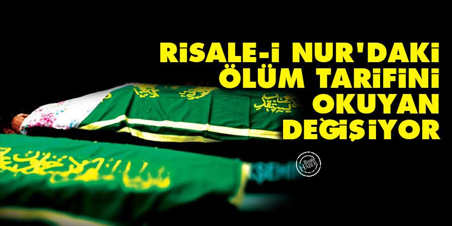 Risale-i Nur'daki ölüm tarifini okuyan değişiyor