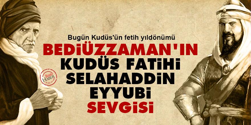 Bediüzzaman'ın Kudüs fatihi Selahaddin Eyyubi sevgisi