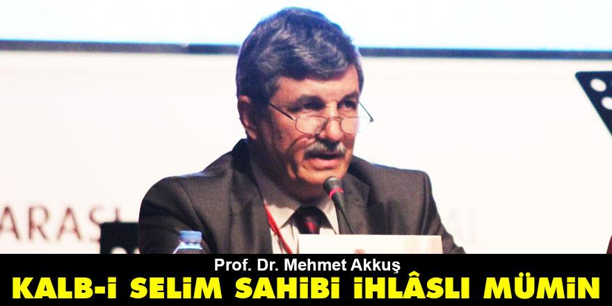 Kalb-i Selim Sahibi İhlâslı Mümin