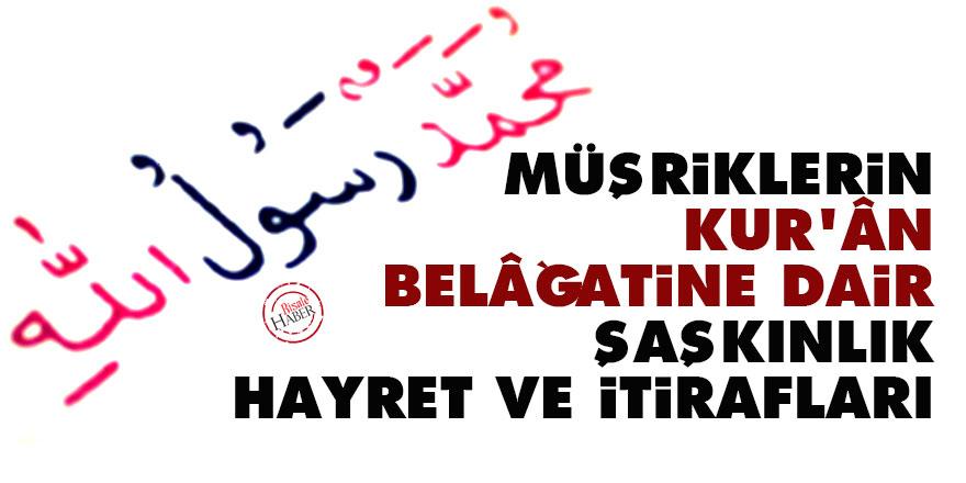 Müşriklerin Kur'ân belâğatine dair şaşkınlık, hayret ve itirafları