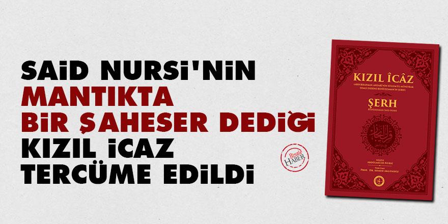 Said Nursi'nin 'mantıkta bir şaheser' dediği Kızıl İcaz tercüme edildi