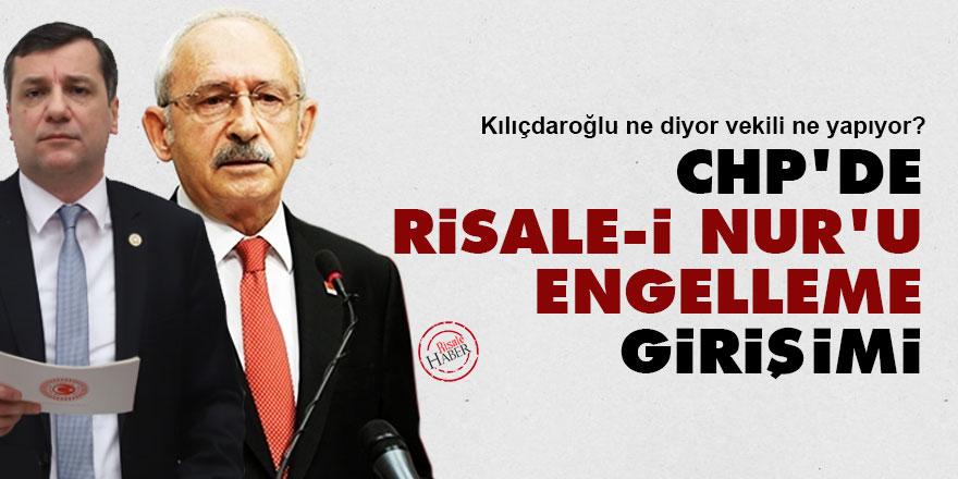 CHP'de Risale-i Nur'u engelleme girişimi