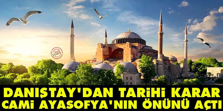 Tarihi karar: Danıştay Cami Ayasofya'nın önünü açtı