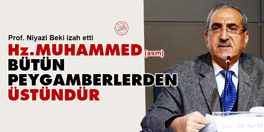 Hz. Muhammed (s.a.v) neden peygamberlerden üstündür