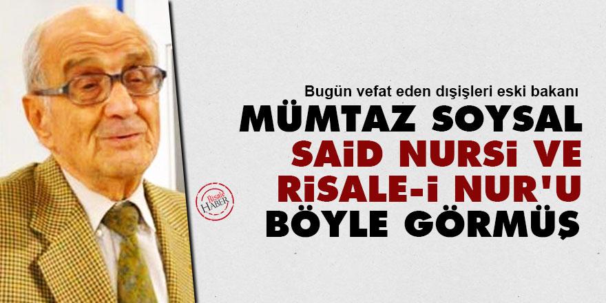 Mümtaz Soysal, Said Nursi ve Risale-i Nur'u böyle görmüş