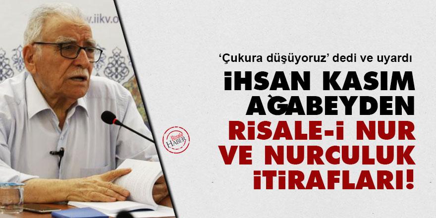 İhsan Kasım ağabeyden Risale-i Nur ve Nurculuk itirafları!