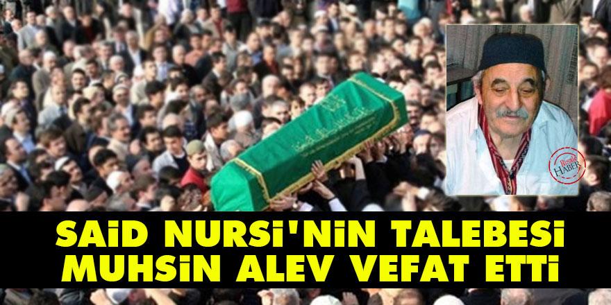 Said Nursi'nin talebesi Abdulmuhsin Alev (Alkonavi) vefat etti