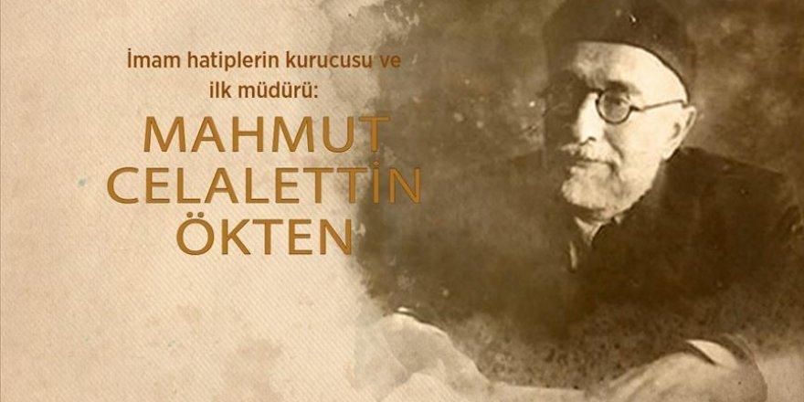 İmam hatiplerin kurucusu ve ilk müdürü: Mahmut Celalettin Ökten