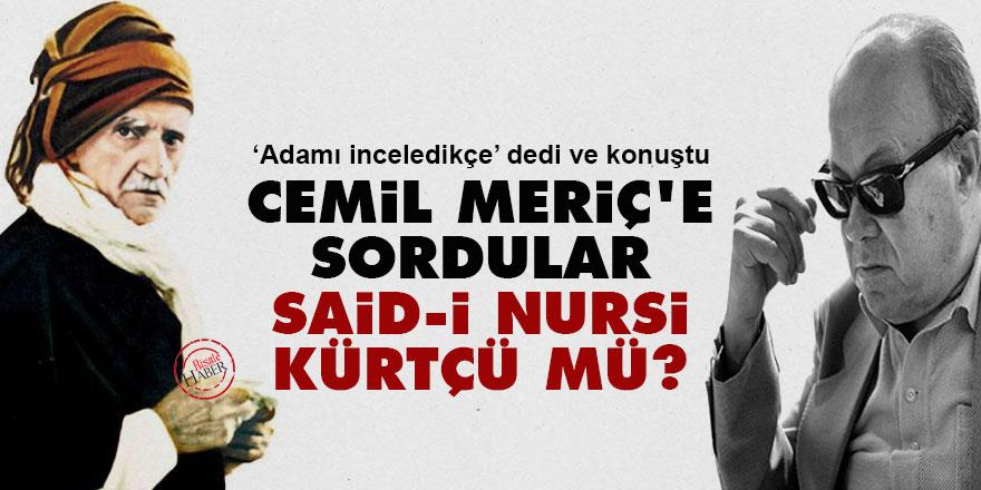 Cemil Meriç'e sordular: Said-i Nursi Kürtçü mü?