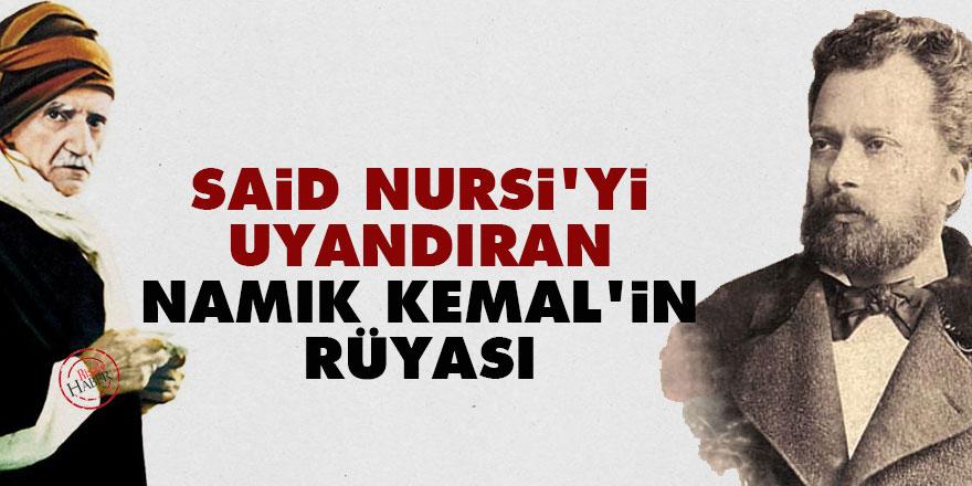 Said Nursi'yi uyandıran Namık Kemal'in rüyası