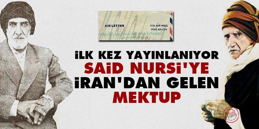 İlk kez yayınlanıyor: Said Nursi'ye İran'dan gelen mektup