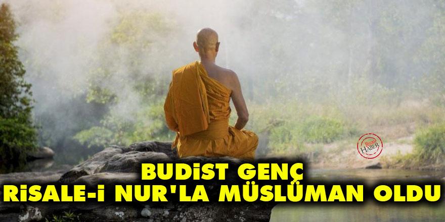 Budist genç Risale-i Nur'la Müslüman oldu