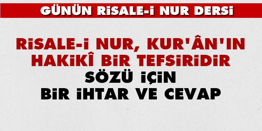 'Risale-i Nur, Kur'ân'ın hakikî bir tefsiridir' sözü için bir ihtar ve cevap