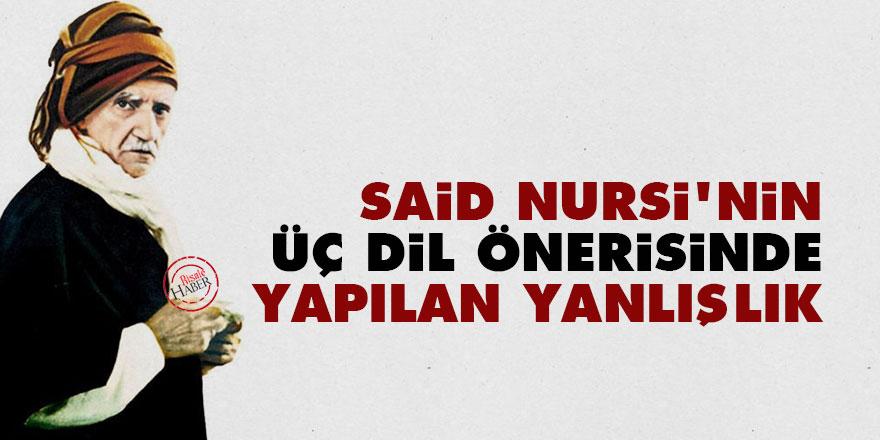 Said Nursi'nin üç dil önerisinde yapılan yanlışlık