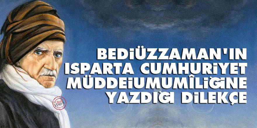 Bediüzzaman'ın Isparta Cumhuriyet Müddeiumumîliğine yazdığı dilekçe