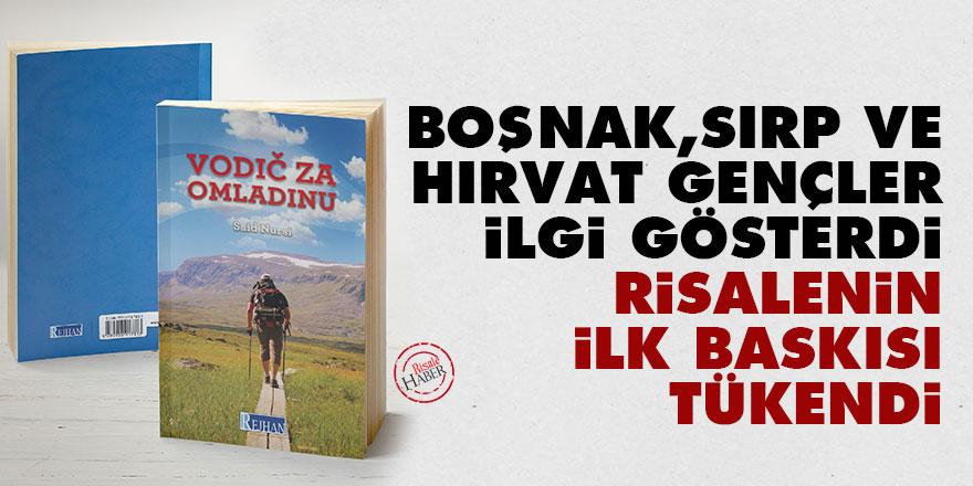 Boşnak, Sırp ve Hırvat gençler ilgi gösterdi Risalenin ilk baskısı tükendi