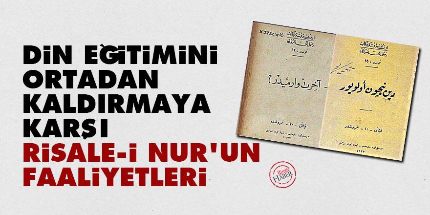 Din eğitimini ortadan kaldırmaya karşı Risale-i Nur'un faaliyetleri
