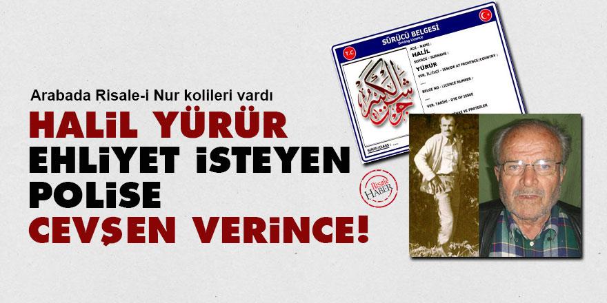 Halil Yürür ehliyet isteyen polise Cevşen verince!
