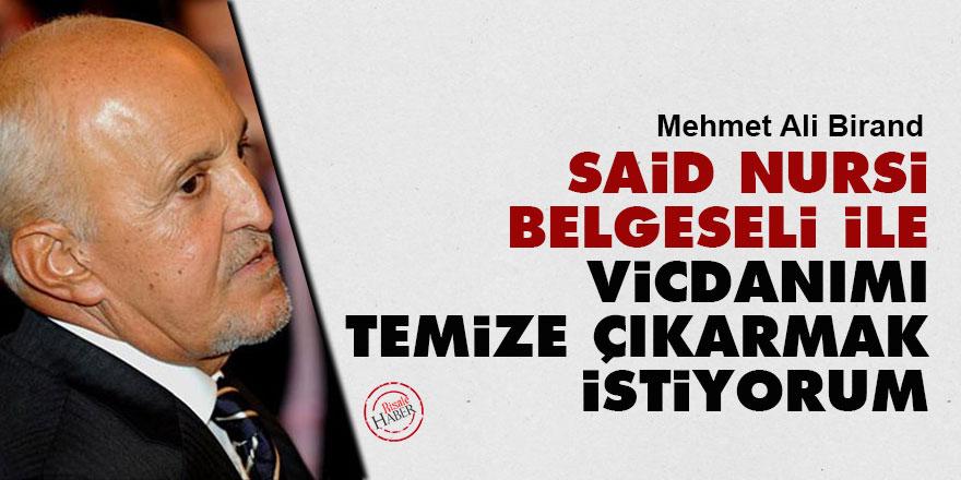 Mehmet Ali Birand: Said Nursi belgeseli ile vicdanımı temize çıkarmak istiyorum